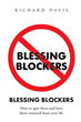 "Richard Davis's newly released ""Blessing Blockers: How to Spot Them and Have Them Removed from Your Life"" is a guide that helps lead one to Spirit-filled righteousness."