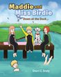 "Sherri C. Brady's newly released ""Maddie and Miss Birdie: Down at the Dock"" introduces the alphabet in a brilliant way and widens the imagination of the little kids"