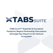 TABS Score™ Expands its European Footprint; Begins Partnership Discussions Amongst Key Players in EU Venture Ecosystem