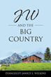 "Evangelist Janice L. Wilkins's newly released ""JW and the Big Country"" contains a heartwarming memoir of faith, hope, and love for God in a woman's life"