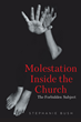"Stephanie Bush's newly released ""Molestation Inside the Church: The Forbidden Subject"" addresses the long-existing issue of molestation in all domains"