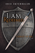 "Eric Saterdalen's newly released ""I Am Redeemed: Christ in Me: Finding Victory Over Sexual Addiction"" shares the inspiring journey of a man from sin to triumph in God"