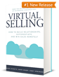 "WSJ Bestselling Author and Sales Training Leaders Release New Book ""Virtual Selling: How to Build Relationships, Differentiate, and Win Sales Remotely"""