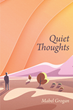 "Author Mabel Grogan's new book ""Quiet Thoughts"" is an inspiring collection of prayers for daily devotion and peaceful meditation"