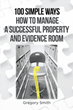 "Author Gregory Smith's new book ""100 Simple Ways How to Manage a Successful Property and Evidence Room"" is a practical guide for law enforcement agencies of all sizes"
