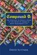 "Author David Suttner's new book ""Compound D"" recounts his nearly fifty years of experience making a home in the heart of Detroit, America's most dangerous city"