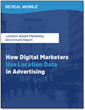 Location-Based Marketing Benchmark Report: How Digital Marketers Use Location Data in Advertising