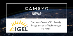 Image for press release on Cameyo joining the IGEL Ready program