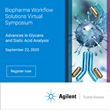 The Latest in Glycan Analysis, Agilent Presents – Biopharma Workflow Solutions Virtual Symposium: Advances in Glycan and Sialic Acid Analysis, September 22, 2020