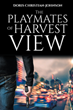 """Author Doris Christian-Johnson's new book """"The Playmates of Harvest View"""" is a riveting tale of betrayal, murder, and justice with roots in a close-knit Missouri town"""