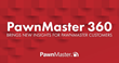 PawnMaster 360 Brings New Insights For PawnMaster Customers