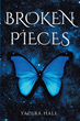 "Yadira Hall's newly released ""Broken Pieces"" is an emotional collection of poetry written during times of loss, rejection, and rebirth"