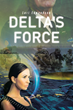 "Lori Edmundson's new book ""Delta's Force"" is an exhilarating story following the life of a gifted woman struggling through many dangerous crossroads in her life"