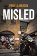 "Author Pamela Hardin's new book ""Misled"" is a poignant tale of malice and deception centered on the manipulation of a kind and generous man"