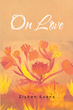 "Author Zishan Evans's new book ""On Love"" is a beautiful, soulful collection of poems and musings about love"