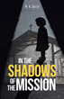 "Author M. N. Smith's new book ""In the Shadows of the Mission"" is an autobiographical account of growing up as a child of missionaries in Honduras"