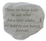 """Those we have held in our arms for a little while, we hold in our hearts forever"" Garden Stepping Stone"