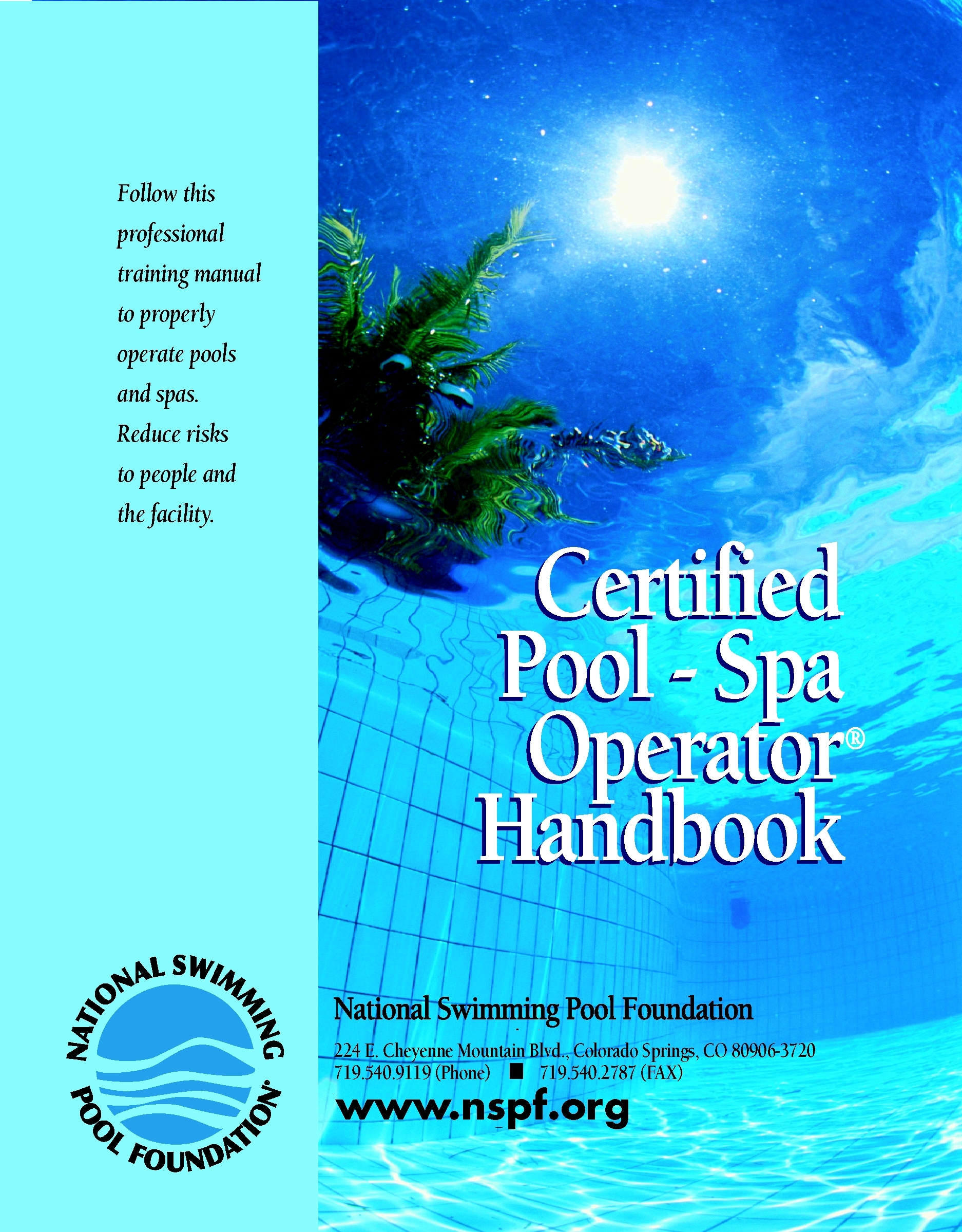 Certified Pool-Spa Operator HandbookFollow this professional training manual  to properly operate pools and spas. Reduce risks to people and the facility.