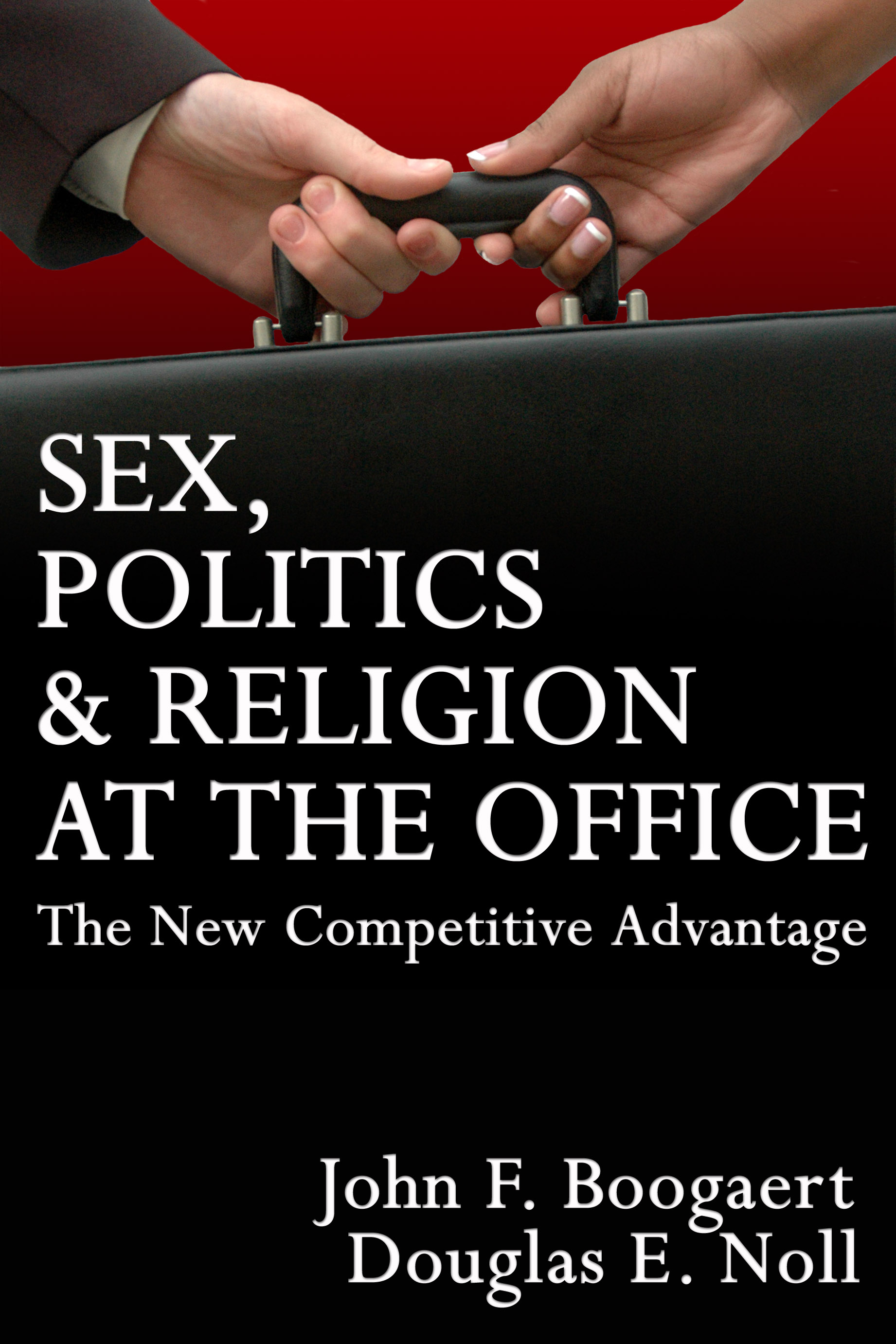 Advantage competitive new office politics religion sex