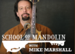School of Mandolin with Mike Marshall