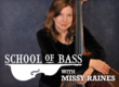 School of Bass with Missy Raines