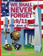 "We Shall Never Forget 9/11 '""The Kids Book of Freedom"" comes with CBC Coloring Book Comic supplement."