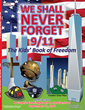 "We Shall Never Forget 9/11 ""The Kids Book of Freedom"""