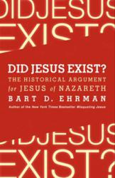 Jacket Image - Did Jesus Exist by Bart D. Ehrman