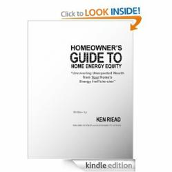 "Homeowner's Guide to Home Energy Equity Book Just Released: ""Uncovering Unexpected Wealth from Your Home's Energy Inefficiencies"" by Ken Riead of Hathmore Technologies"