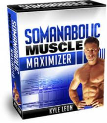 Kyle Leon's Somanabolic Muscle Maximizer Review