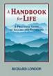 A Handbook for Life is the title of the book and seminar series