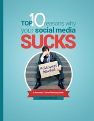 Cover of our new e-book, Top 10 Reasons Why Your Social Media Sucks