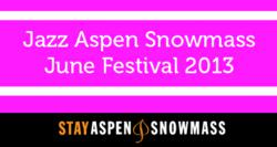 Jazz Aspen Snowmass June Festival