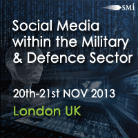 Social Media within the Military and Defence Sector | 20th and 21st November 2013, London UK