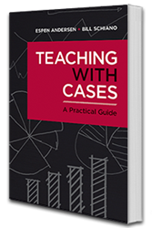 Teaching With Cases: A Practical Guide