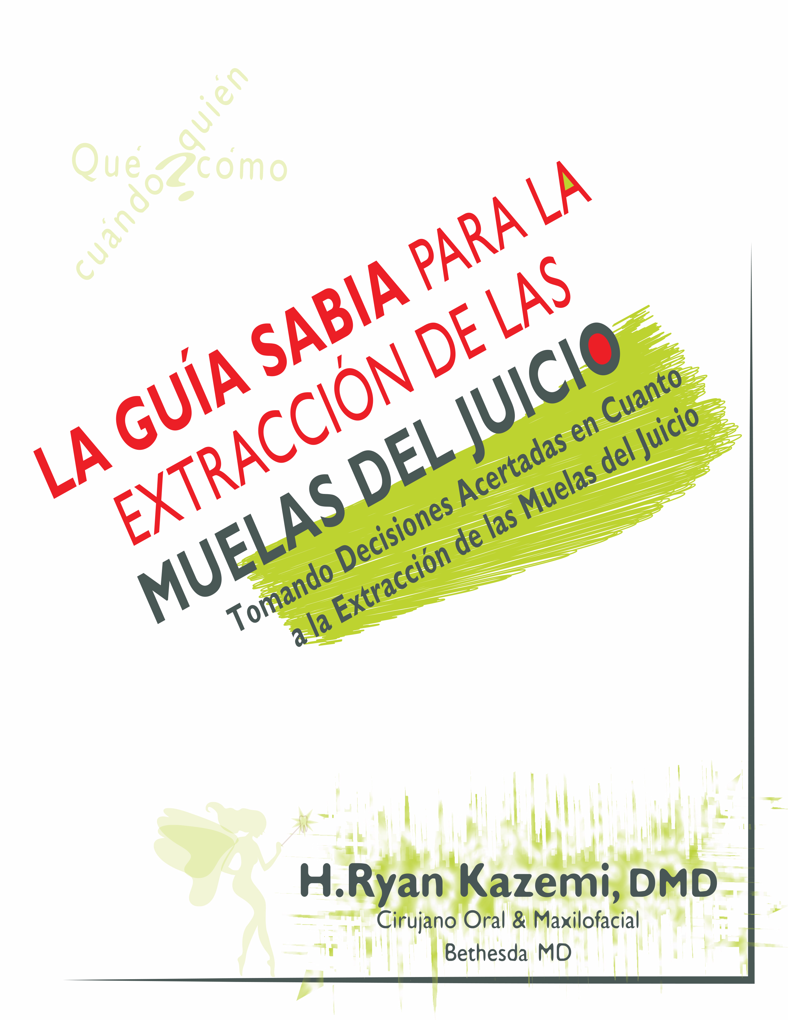 "Dr  H Ryan Kazemi's e-book, ""The Wise Guide to Wisdom Teeth"