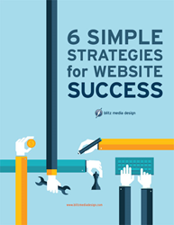 The free white paper offers six strategies to help you achieve your website goals