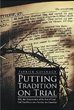 "New Book ""Putting Tradition on Trial"" by Patrick Cavanagh Puts Commonly Held Religious Beliefs on the Stand"