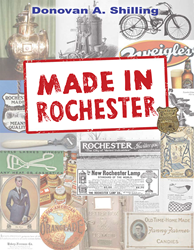 Made In Rochester. 165 stories about Rochester's manufacturing greatness.