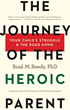 The Journey of the Heroic Parent By Dr. Brad Reedy