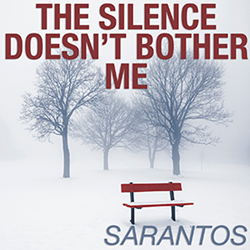 Sarantos song artwork The Silence Doesn't Bother Me solo music artist Voice of Chicago new pop rock free release National Ovarian Cancer Coalition Charity