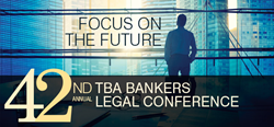 42nd Annual Texas Bankers Association Legal Conference