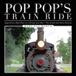 Latest Book Takes Readers to 'Pop Pop's Train Ride'