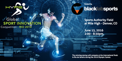 Hype Foundation and Black Lab Sports present Rio 2016 Innovation in Sports Competition in Denver, CO