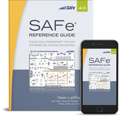 SAFe 4.0 Reference Guide: Scaled Agile Framework® for Lean Software and Systems Engineering""
