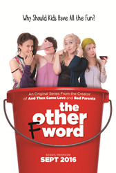 The Other F Word – A New Series By Award Winning Filmmaker Caytha Jentis