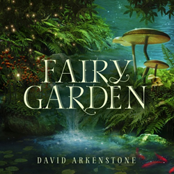 David Arkenstone's New Notes Paint a Magical Fairy Garden
