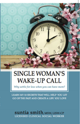 Single Woman's Wake-Up Call: Why settle for less when you can have more?