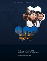 Frost & Sullivan White Paper - An Emerging Model in BPO: The Contact Center in the Neighborhood