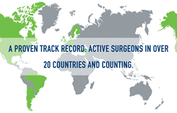 Active surgeons in over 20 countries and counting.